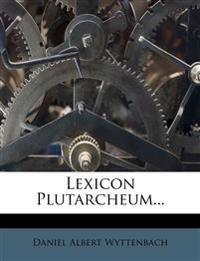 Lexicon Plutarcheum...