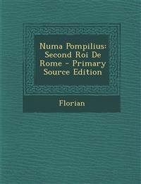Numa Pompilius: Second Roi de Rome - Primary Source Edition