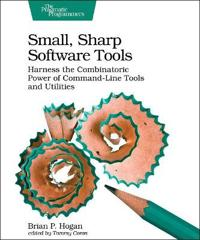 Small, Sharp, Software Tools