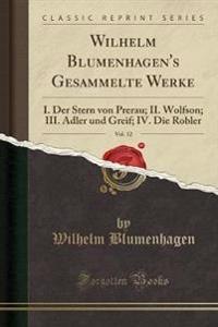 Wilhelm Blumenhagen's Gesammelte Werke, Vol. 12