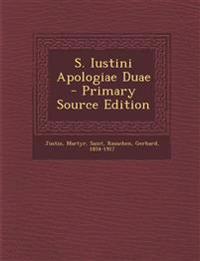 S. Iustini Apologiae Duae
