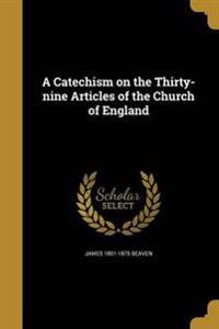 CATECHISM ON THE 39 ARTICLES O