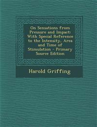 On Sensations from Pressure and Impact: With Special Reference to the Intensity, Area and Time of Stimulation