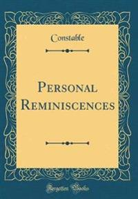Personal Reminiscences (Classic Reprint)