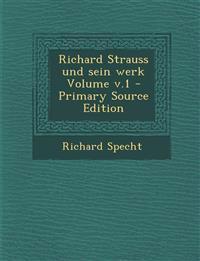 Richard Strauss Und Sein Werk Volume V.1 - Primary Source Edition