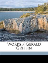 Works / Gerald Griffin Volume 3
