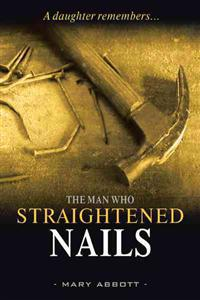 The Man Who Straightened Nails