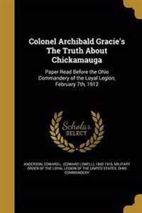 COLONEL ARCHIBALD GRACIES THE