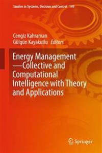 Energy Management - Collective and Computational Intelligence With Theory and Applications