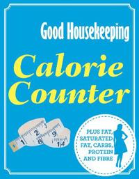 Good housekeeping calorie counter - plus fat, saturated fat, carbs, protein