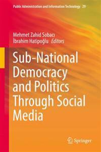 Sub-national Democracy and Politics Through Social Media