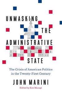 "Deconstructing the Administrative State: Restoring the ""reason of the Republic"""