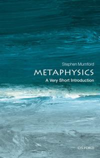 Metaphysics: A Very Short Introduction