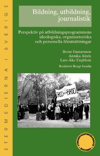 Bildning, utbildning, journalistik : perspektiv på utbildningsprogrammens ideologiska, organisatoriska och personella förutsättningar