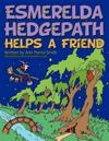 Esmerelda Hedgepath Helps a Friendd