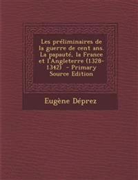 Les préliminaires de la guerre de cent ans. La papauté, la France et l'Angleterre (1328-1342)