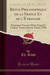 Revue Philosophique de la France Et de l'Étranger, Vol. 41