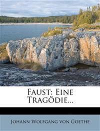 Faust: Eine Tragödie...