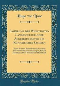 Sammlung Der Wichtigsten Landescultur-Oder Ackerbaugesetze Des Konigreiches Sachsen