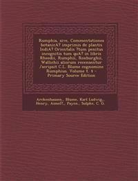 Rumphia, sive, Commentationes botanicA? imprimis de plantis IndiA? Orientalis ?tum penitus incognitis tum quA? in libris Rheedii, Rumphii, Roxburghii,