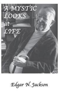 A Mystic Looks at Life