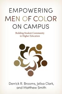 Empowering Men of Color on Campus: Building Student Community in Higher Education