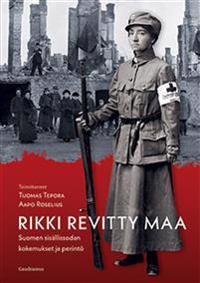 Rikki revitty maa: Suomen sisällissodan kokemukset ja perintö