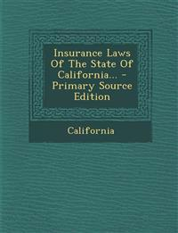 Insurance Laws Of The State Of California...