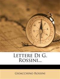 Lettere Di G. Rossini...