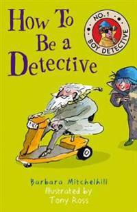 How to Be a Detective: No. 1 Boy Detective