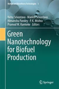 Green Nanotechnology for Biofuel Production