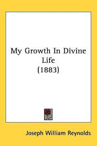 My Growth in Divine Life