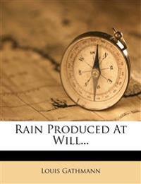 Rain Produced At Will...