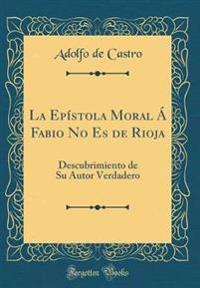 La Epistola Moral a Fabio No Es de Rioja