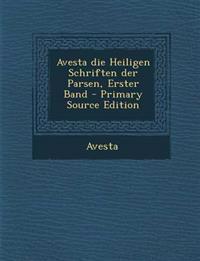 Avesta die Heiligen Schriften der Parsen, Erster Band