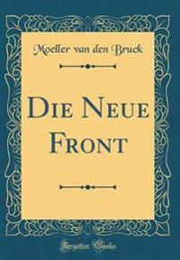Die Neue Front (Classic Reprint)