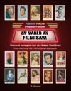 En värld av filmisar : illustrerad samlarguide över våra älskade filmstjärnor! : filmisar sålda i Sverige 1950-1980 komplett med värderingsguide