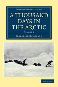 A A Thousand Days in the Arctic 2 Volume Set A Thousand Days in the Arctic