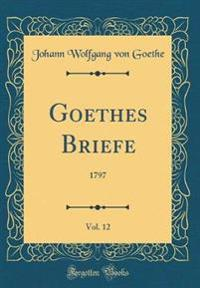 Goethes Briefe, Vol. 12