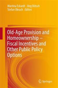 Old-age Provision and Homeownership – Fiscal Incentives and Other Public Policy Options