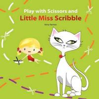 Play with Scissors and Little Miss Scribble