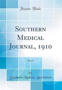 Southern Medical Journal, 1910, Vol. 3 (Classic Reprint)