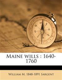 Maine wills : 1640-1760