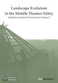 Landscape Evolution in the Middle Thames Valley
