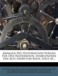 Annalen Des Historischen Vereins Für Den Niederrhein, Insbesondere Das Alte Erzbistum Köln, Issue 45...