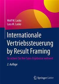 Internationale Vertriebssteuerung by Result Framing: So Sichern Sie Ihre Sales-Ergebnisse Weltweit