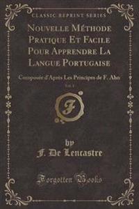 Nouvelle Methode Pratique Et Facile Pour Apprendre La Langue Portugaise, Vol. 1