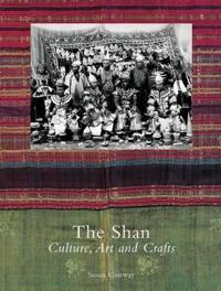 The Shan: Culture, Art and Crafts