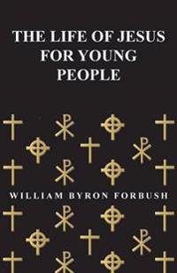The Life of Jesus for Young People