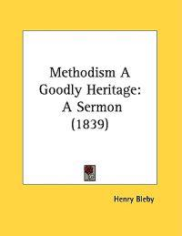 Methodism a Goodly Heritage